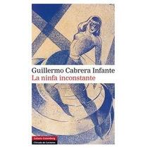Libro La Ninfa Inconstante - Guillermo Cabrera Infante