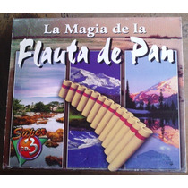 La Magia De La Flauta De Pan. Set De 3 Cds C/su Arte Origina
