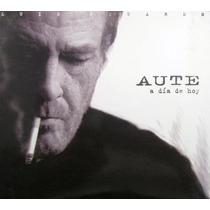 Luis Eduardo Aute - A Dia De Hoy