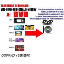 Transferencias De Beta, Vhs, Minidv 8mm, Vhs Compacto A Dvd
