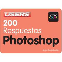 Libro 200 Respuestas Photoshop - Envio Gratis
