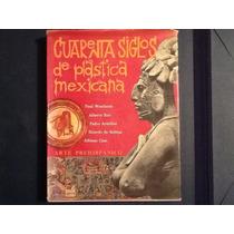 Libro Cuarenta Siglos De Plastica Mexicana Arte Prehispanico