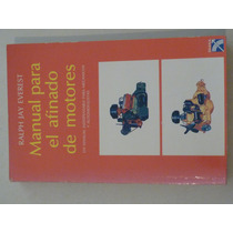 Manual Para El Afinado De Motores - Ralph Jay Everest