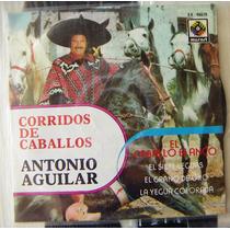 Bolero, Antonio Aguilar, Corridos De Caballos, Ep ´, Mdn