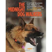 Los Paseadores De Perros De Medianoche: Formación Positiva Y