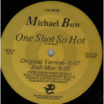 Michael Bow One Shot So Hot Vinil Importado High Energy 80