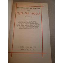Ruben Salazar Mallen Ojo De Agua 1a Ed Stylo Mexico 1949