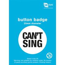 Cant Sing Placa - No Se Puede 25mm Declaración Fun Novelty