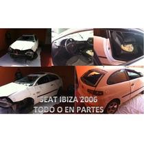 Seat Ibiza 2006 Partes Y Refacciones Para Tu Auto!!!
