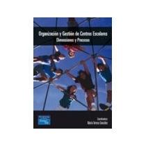 Libro Organizacion Y Gestion De Centros Escolares Dimensione
