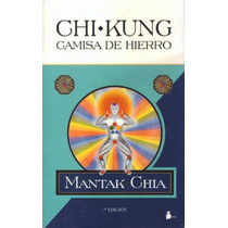 Chi Kung Camisa De Hierro / Mantak Chia