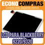 Pantalla Lcd Para Blackberry 9220 / 9320 100% Nueva