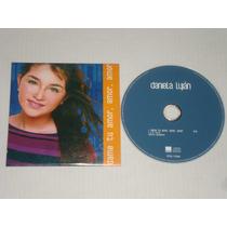 Daniela Lujan - Dame Tu Amor , Amor , Amor Cd Promo Wea 2001