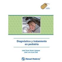Diagnostico Y Tratamiento En Pediatria Con Accesso A Interne