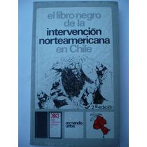 El Libro Negro De La Intervención Norteamericana En Chile