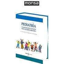 Pediatría. Fundamentos Clínicos Para Atención Primaria Monsa