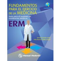 Fundamentos De Medicina. Gui-a Para El Examen De Residencias
