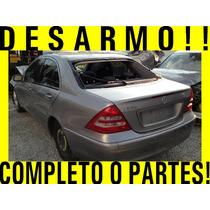 Desarmo, Completo O Partes! Mercedes C320 2004, Refacciones