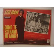 Leo Dan, ¡como Te Extraño Mi Amor! , , Cartel De Cine