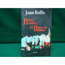 Juan Rulfo, Pedro Páramo Y El Llano En Llamas.