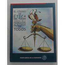 El Código De Ética Del Poder Judicial De La Federación.