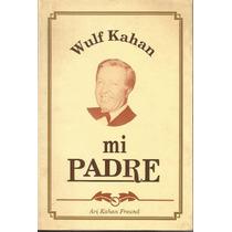 Libro Wulf Kahan Mi Padre, Ari Kahan Freund (en Español).