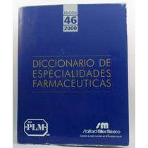 Diccionario De Especialidades Farmacéuticas Edición 46