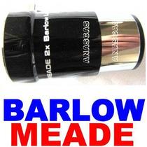 Barlow Doble Cristal Acromatico Meade Celestron Cuerpo Metal