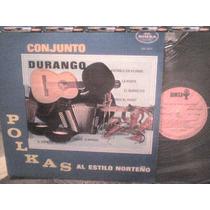 Disco Lp De Acetato Conjunto Durango, Polkas Estilo Norteño