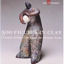 500 Cifras En Arcilla: Artistas De La Cerámica Celebre La Fo