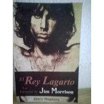 El Rey Lagarto Lo Esencial De Jim Morrison, Jerry Hopkins