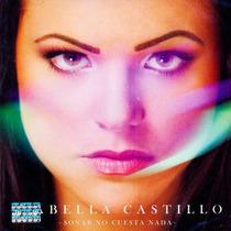Isabella Castillo /soñar No Cuesta Nada. Cd, Disco Con 11