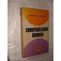 Libro Comercializacion Dinamica , Francisco Javier Laris Cas