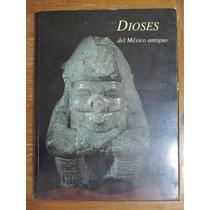 Dioses Del México Antiguo. Mayas, Aztecas, Etc.