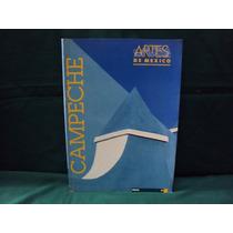Campeche, Artes De México, Núm. 46, 1999, 104 Págs.