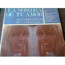 Disco Acetato De La Sombra De Tu Amor Grandes Temas De La Pa