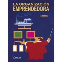 Libro La Organización Emprendedora, Ibarra.