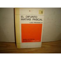 El Difunto Matías Pascal - Luigi Pirandello