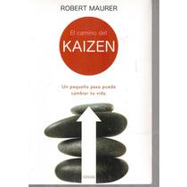 El Camino Del Kaizen De Robert Maurer