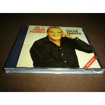Oscar Chavez - Cd Album - 20 De Chava Flores Css