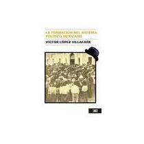 Libro La Formación Del Sistema Político En México, Víctor Lv