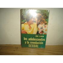 Los Adolescentes Y La Revolución Sexual - Eda Leshan
