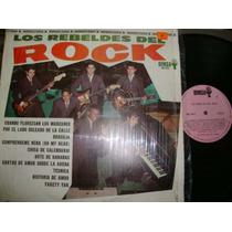 Los Rebeldes Del Rock L.p. De 33 Rpm De 12. Cuando Florezca