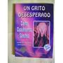 Un Grito Desesperado - Carlos Cuauhtemoc Sanchez