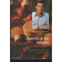 Historia De Un Milagro. Mahlon Johnson & J. Olshan 1a Ed Vmj