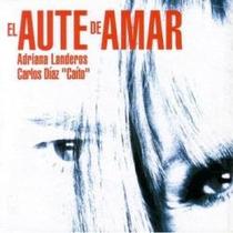 Cd De Adrianalanderos/carlos Diaz Caito:el Aute De Amar