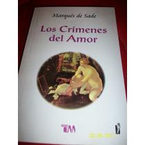Marqués De Sade Los Crímenes Del Amor 2005