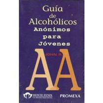 Libro Guía De Alcohólicos Anónimos Para Jóvenes, John R.