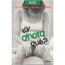 Libro ¿y Ahora Qué?, Olivia Tena.