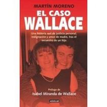 Libro El Caso Wallace, Martín Moreno.